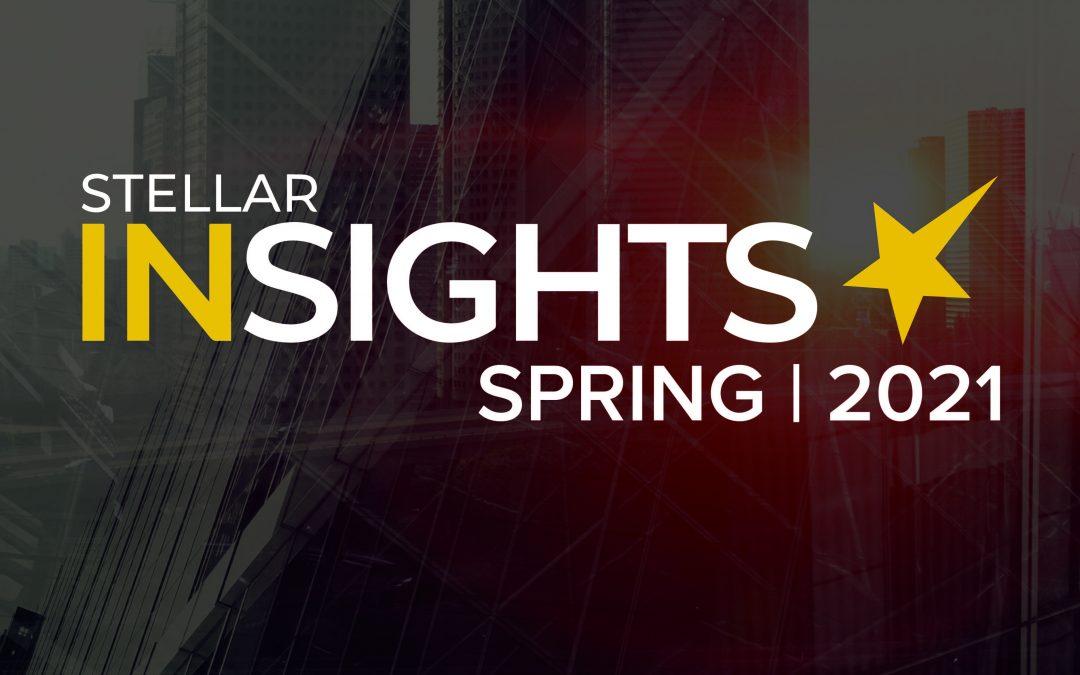 Stellar Insights Spring 2021