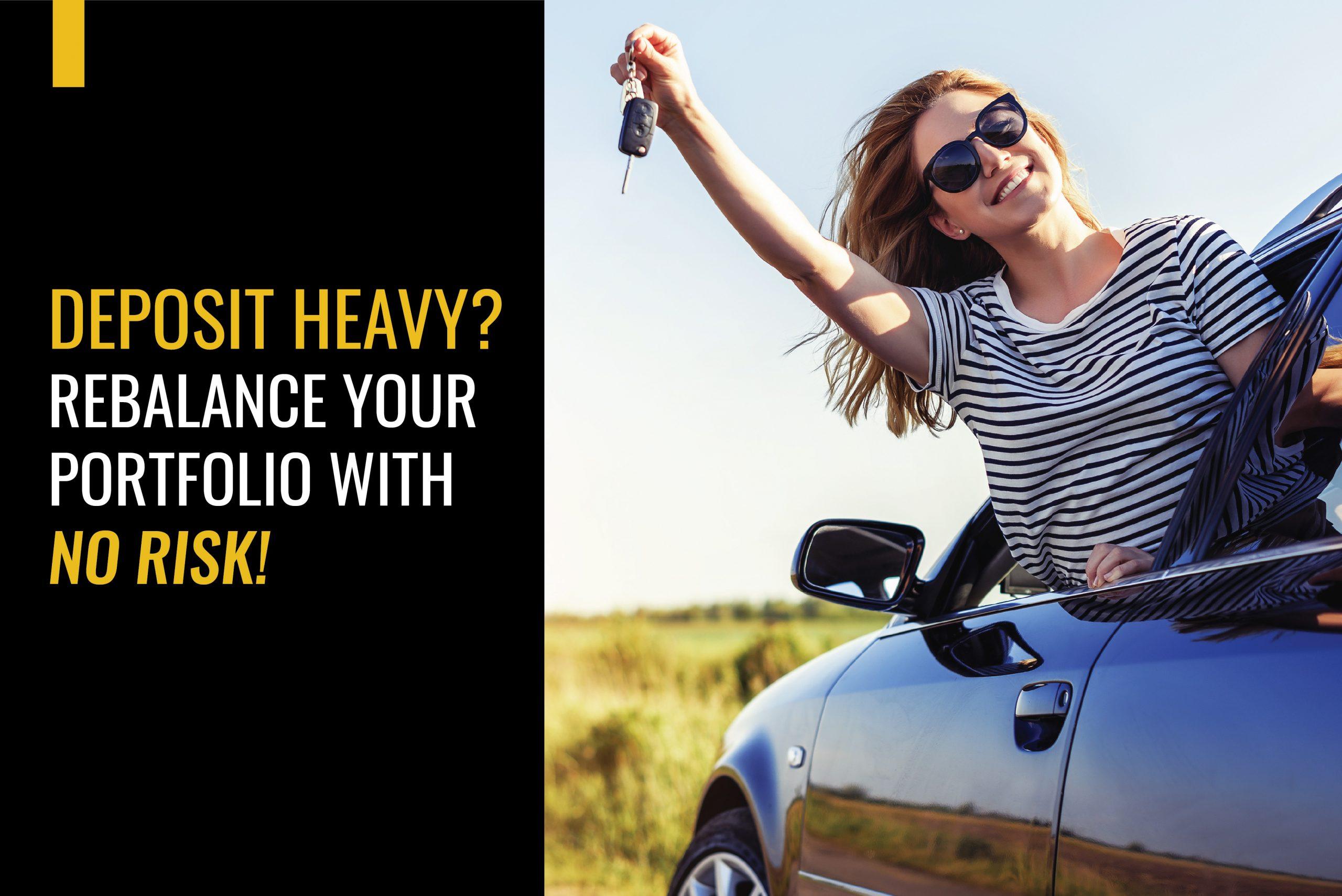Deposit Heavy? Rebalance your Portfolio with no risk!